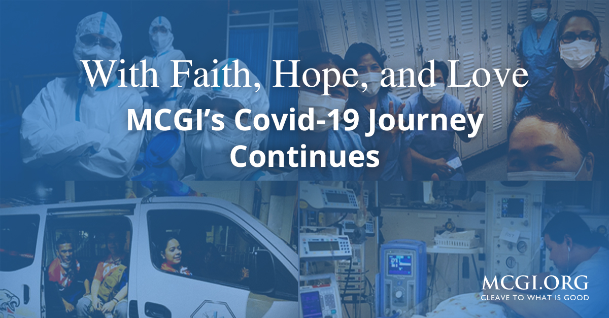 With Faith, Hope, and Love, MCGI's Covid-19 Journey Continues