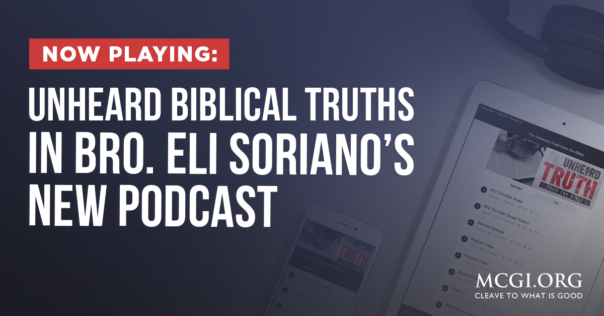 Now Playing: Unheard Biblical Truths in Bro. Eli Soriano's New Podcast