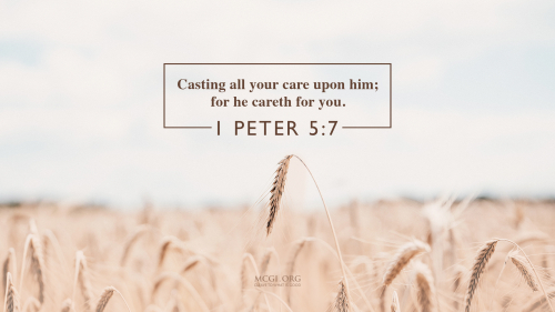 Casting all your care upon him  for he careth for you. - I Peter 5:7