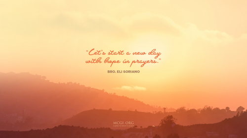 Let's start a new day with hope in prayers. - Bro. Eli Soriano  (Desktop)