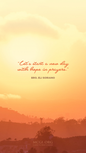 Let's start a new day with hope in prayers. - Bro. Eli Soriano (Phone)