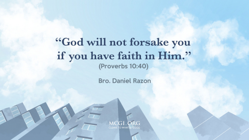 God will not forsake if you have faith in Him