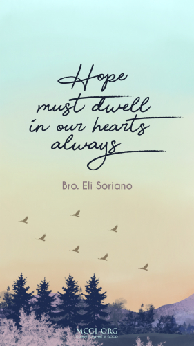 MCGI-MOBILE-DESKTOP-WALLPAPER-INSPIRATIONAL-QUOTE-BRO.ELI-SORIANO-HOPE-MUST-DWELL-IN-OUR-HEARTS-ALWAYS (1)