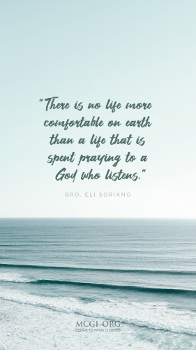 There is no life more comfortable on earth than a life that is spent praying to a God who listens. - Bro. Eli Soriano  (Phone)