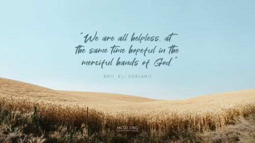 We are all helpless, at the same time hopeful in the merciful hands of God. - Desktop