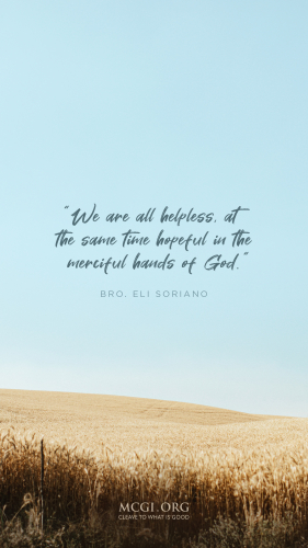 We are all helpless, at the same time hopeful in the merciful hands of God. - Bro. Eli Soriano (Phone)